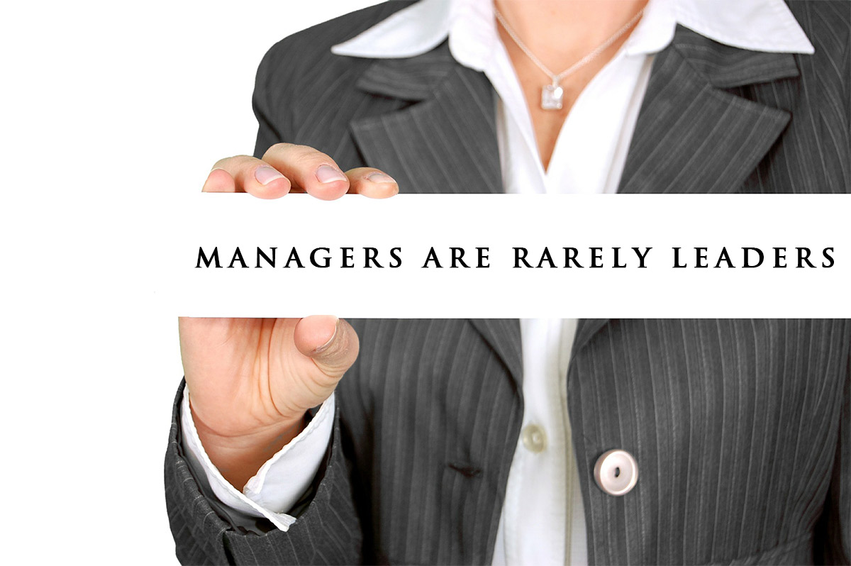Managers Are Rarely Leaders Photograph