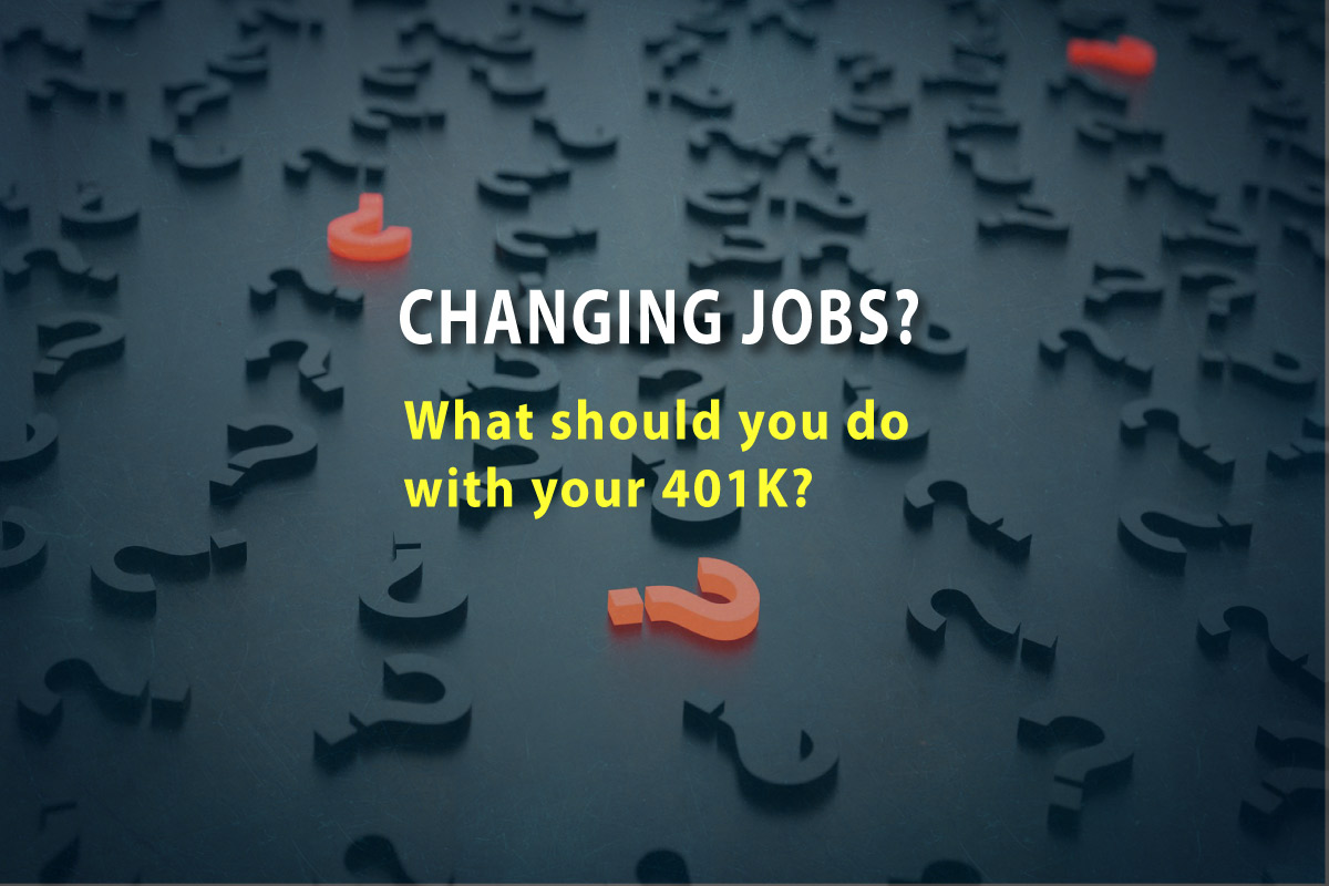 Changing Jobs? What should your do with your 401k?