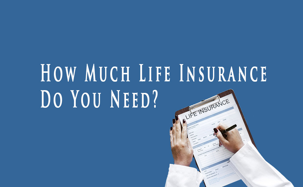 How Much Life Insurance Do You Need Graphic