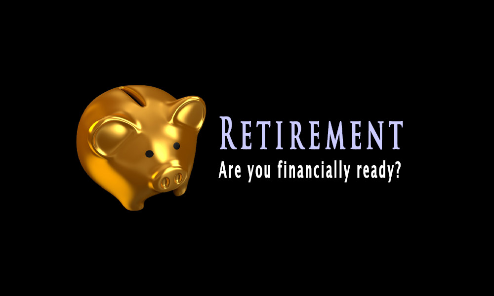 Retirement- Are you financially ready?