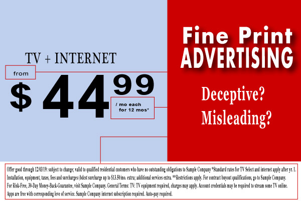 Fine Print Advertising - Deceptive? Misleading?