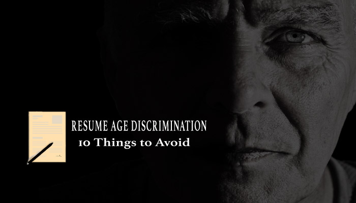 Resume Age Discrimination - 10 Things to Avoid