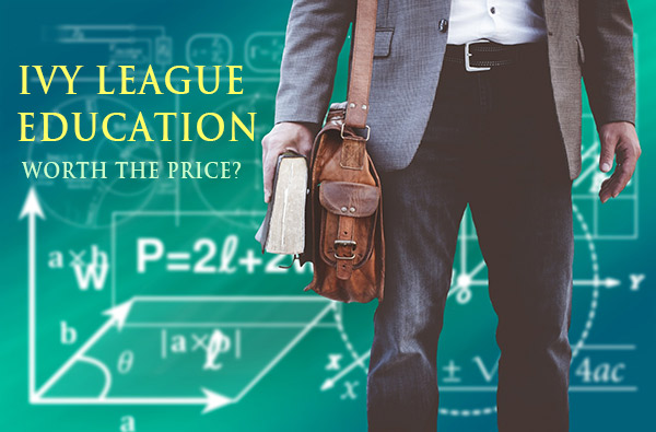 Is an Ivy League education worth the price?