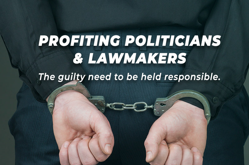 Profiting Politicians and Lawmakers. The guilty need to be held responsible.