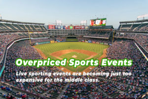 Professional sports events are just too expensive for the middle class.
