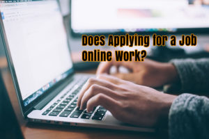 Does Applying for a Job Online Work?