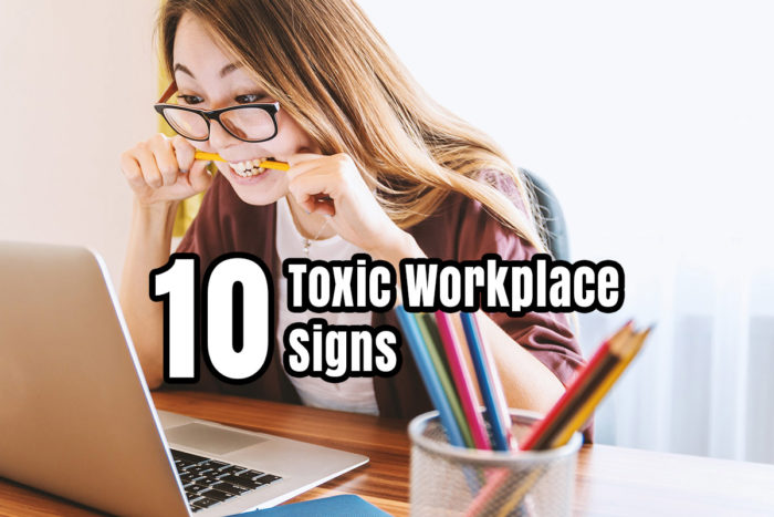 10 Toxic Workplace Signs