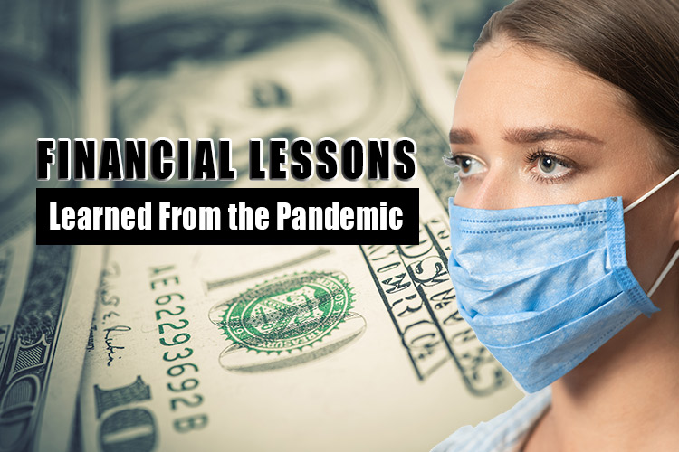 Financial Lessons Learned From the Pandemic