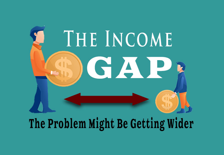 The Income Gap: The Problem Might Be Getting Wider