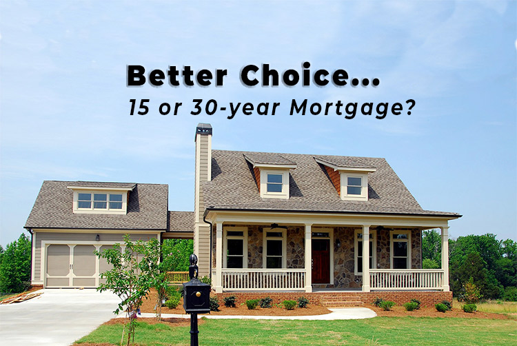 Is a 15-Year or 30-Year Mortgage Better?
