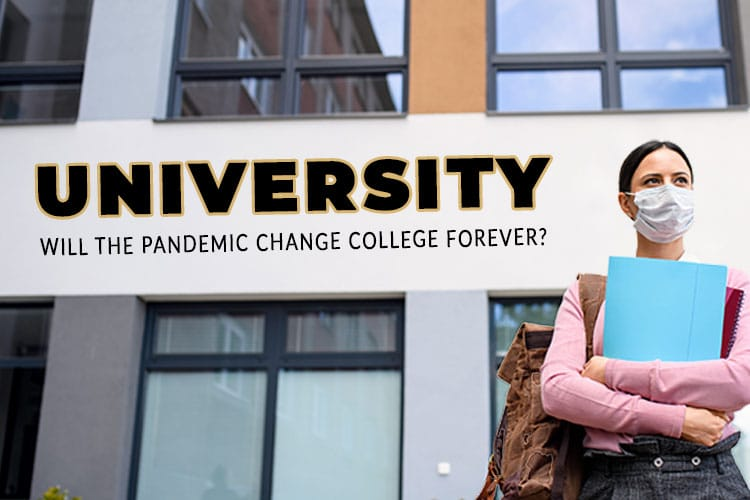 Will the pandemic change college forever?