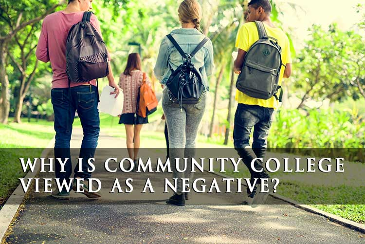 Why is community college viewed as a negative?