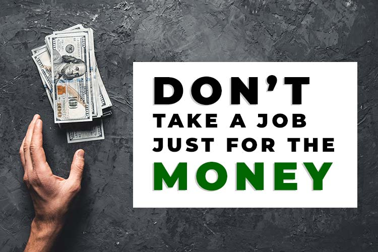 Don't Take a Job Just For the Money