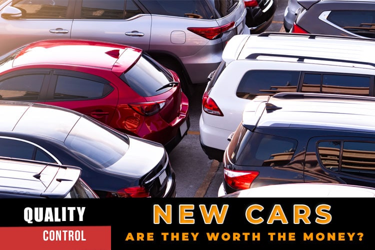 New Cars - Are they worth the money?
