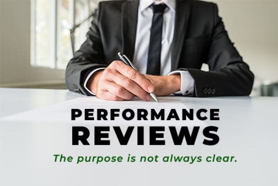 Performance Reviews - The purpose is not always clear