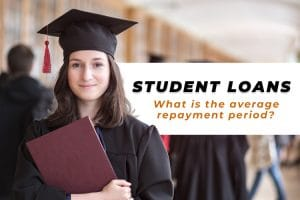 Student Loans- What is the average repayment period?