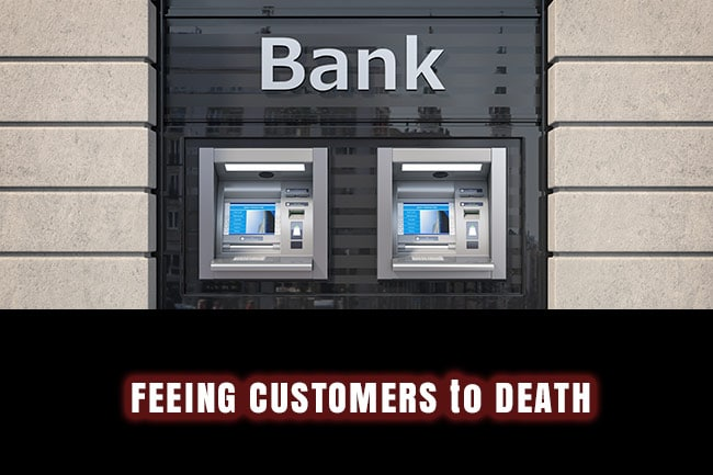 Banks - Feeing Customers to Death