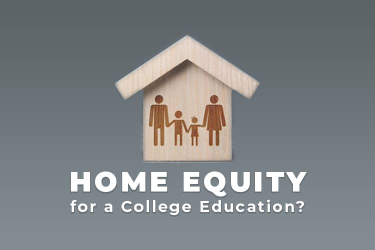 Home Equity for a College Education?