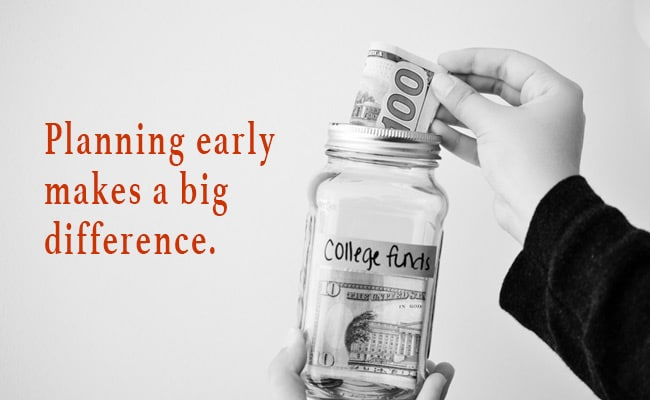 Planning for college early makes a big difference