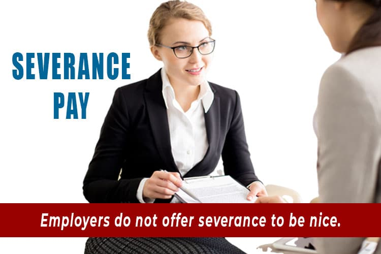 Employers do not offer severance to be nice.