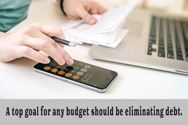 A top goal for any budget should be eliminating debt.