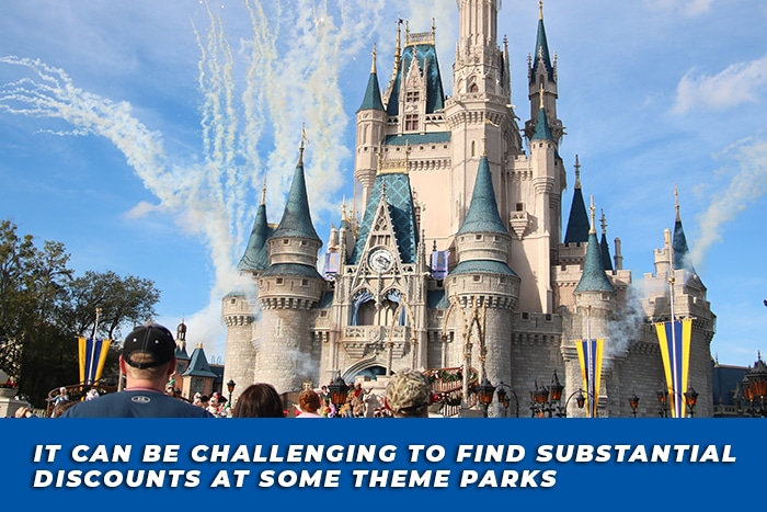 It can be challenging to find substantial discounts at some theme parks.