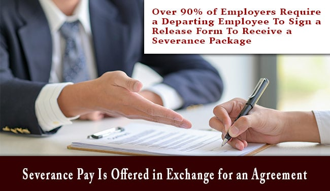 Over 90% of Employers Require a Departing Employee To Sign a Release Form To Receieve a Serverance Package