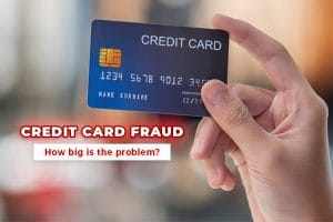 How big of a problem is credit card fraud?