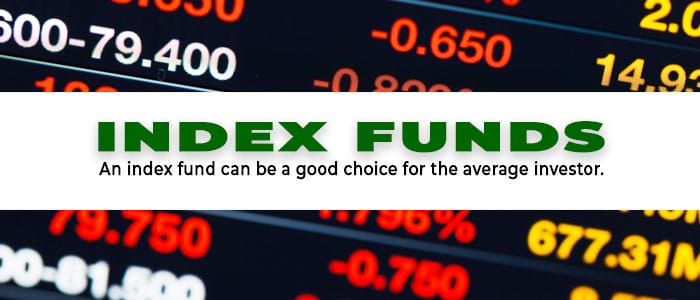 An index fund can be a good choice for the average investor.