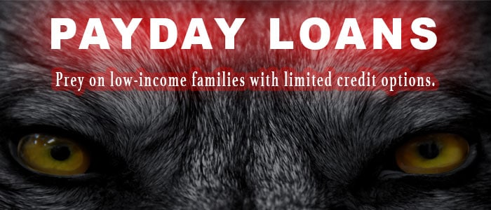 Payday loans prey on low-income families with limited credit options.