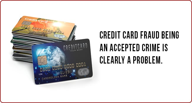 Credit Card Fraud Being An Accepted Crime Is Clearly A Problem