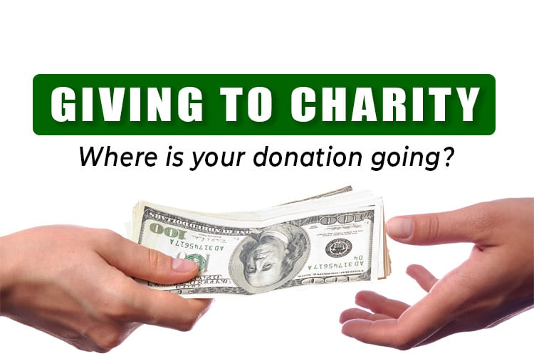 When you give to a charity do you know where your donation is going?